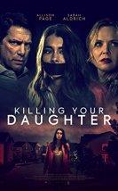 Tehlikeli Evlat Edinme Killing Your Daughter
